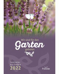 ARTIKELNUMMER: 332202000  ISBN/EAN: 9783963622021 Wir sind für den Garten geboren 2022 - Taschenkalender Ruth Pfennighaus