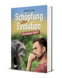 Schöpfung oder Evolution - Ein klarer Fall? (von Reinhard Junker)