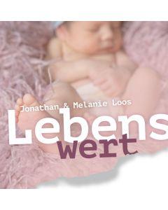 Lebenswert - Wann beginnt Leben - Jonathan / Melanie Loos | CB-Buchshop