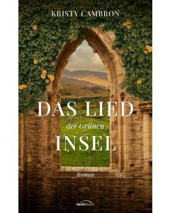 ARTIKELNUMMER: 817777000  ISBN/EAN: 9783957347770 Das Lied der grünen Insel Roman Kristy Cambron CB-Buchshop Cover