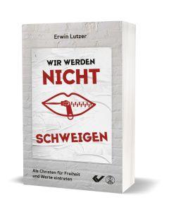 Wir werden nicht schweigen, Erwin Lutzer