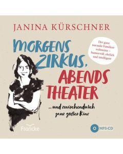 ARTIKELNUMMER: 332233000  ISBN/EAN: 9783963622335 Morgens Zirkus, abends Theater ...und zwischdurch ganz großes Kino - der ganz normale Familienwahnsinn - humorvoll, ehrlich und intelligent Janina Kürschner CB-Buchshop Cover