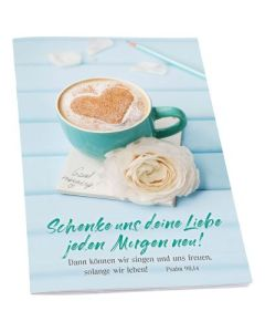 Notizheft: Schenke uns deine Liebe jeden Morgen neu!