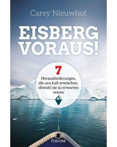 ARTIKELNUMMER: 332235000  ISBN/EAN: 9783963622359 Eisberg voraus 7 Herausforderungen, die uns kalt erwischen, obwohl sie zu erwarten sind Carey Nieuwhof