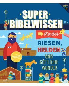 ARTIKELNUMMER: 332242000  ISBN/EAN: 9783963622427 Super Bibelwissen für Kinder - Riesen, Helden und göttliche Wunder