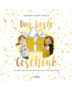ARTIKELNUMMER: 332243000  ISBN/EAN: 9783963622434 Das beste Geschenk Ein Buch über Gottes Geschichte mit den Menschen Debora Bär, Debora Masselink (Illustr.)