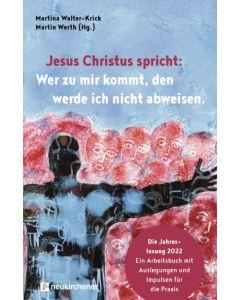 Jesus Christus spricht: Wer zu mir kommt - 2022