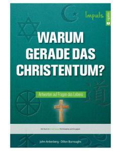 ARTIKELNUMMER: 682062000  ISBN/EAN: 9783957900623 Warum gerade das Christentum? Antworten auf wichtige Fragen John Ankerberg, Dillon Burroughs CB-Buchshop Cover