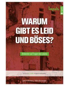 ARTIKELNUMMER: 682063000  ISBN/EAN: 9783957900630 Warum gibt es Leid und Böses? Antworten auf wichtige Fragen John Ankerberg, Dillon Burroughs CB-Buchshop Cover