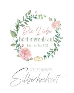 Faltkarte - Silberhochzeit 1.Kor. 13,8