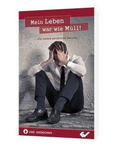 Mein Leben war wie Müll!, Johannes Wendel (Hrsg.)