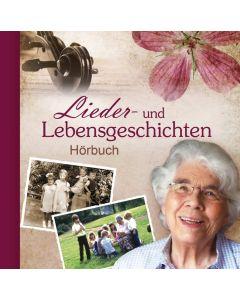 Lieder und Lebensgeschichten - Hörbuch