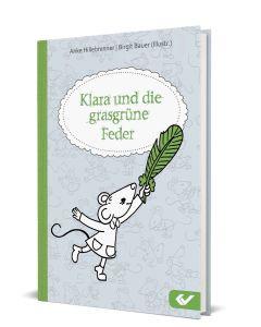Klara und die grasgrüne Feder - Hillebrenner | CB-Buchshop