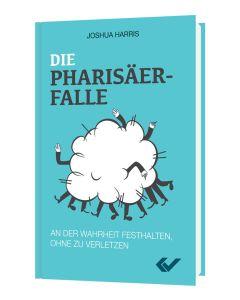 Die Pharisäer-Falle, Joshua Harris