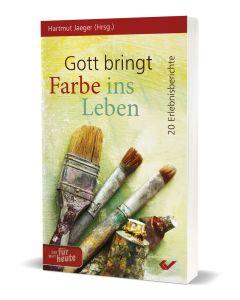 Gott bringt Farbe ins Leben - Hartmut Jaeger   CB-Buchshop