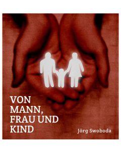 Von Mann, Frau und Kind