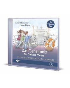 Das Geheimnis der Sieben Meere (5) Ein Abenteuerhörspiel mit den Rothstein-Kids Hanno Herzler, Anke Hillebrenner