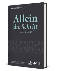 Allein die Schrift - Don Kistler | CB-Buchshop