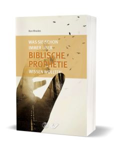 Was Sie schon immer über biblische Prophetie wissen wollten