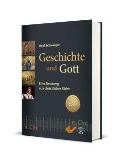 Geschichte und Gott - Axel Schwaiger| CB-Buchshop