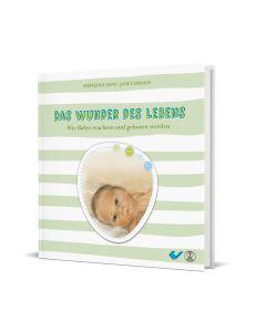 Das Wunder des Lebens Wie Babys wachsen und geboren werden