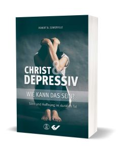 Robert B. Somerville: Christ und depressiv - wie kann das sein?