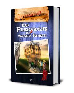 Testament 7 - Das Pergament des dritten Zeugen - Thomas Gelfert