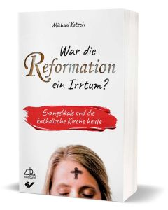 War die Reformation ein Irrtum?