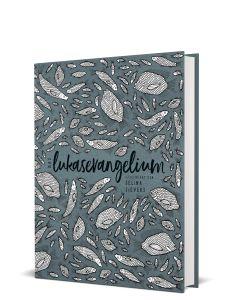 Das Lukasevangelium - Schmuckausgabe - Selina Sievers | CB-Buchshop