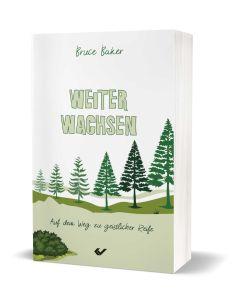 Weiter wachsen - Bruce Baker | CB-Buchshop
