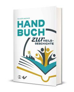 Handbuch zur Heilsgeschichte - Rainer Wagner | CB-Buchshop
