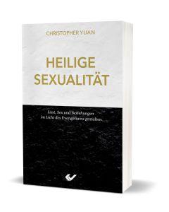 Heilige Sexualtiät - Christopher Yuan | Christliche Bücherstuben
