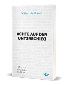 Achte auf den Unterschied - William MacDonald | CB-Buchshop