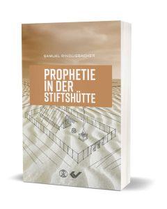 Prophetie in der Stiftshütte - Rindlisbacher | CB-Buchshop