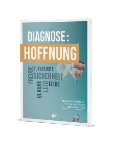 Diagnose: Hoffnung Menschen berichten, wie sie mit Krisen fertiggeworden sind Hartmut Jaeger (Hrsg.)