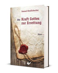 Samuel Rindlisbacher - Die Kraft Gottes zur Errettung (Römer)