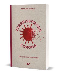 Zerreißprobe Corona - Michael Kotsch | CB-Buchshop
