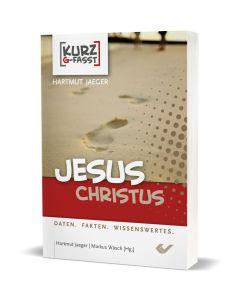 Jesus Christus - kurzgefasst - Hartmut Jeager | CB-Buchshop