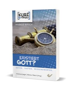 Existiert Gott? - kurzgefasst - Markus Wäsch | CB-Buchshop