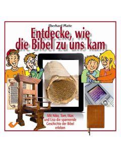 Entdecke, wie die Bibel zu uns kam