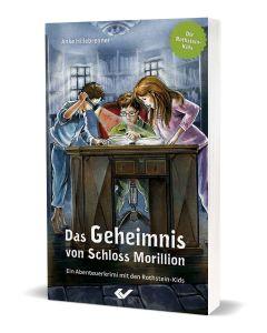 Das Geheimnis von Schloss Morillion (1) Ein Abenteuerkrimi mit den Rothstein-Kids Anke Hillebrenner