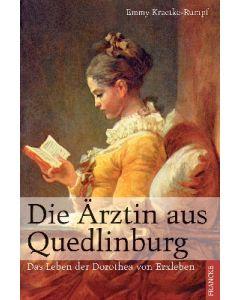 ARTIKELNUMMER: 330006000  ISBN/EAN: 9783861220060 Die Ärztin aus Quedlinburg Das Leben der Dorothea Christiane von Erxleben Emmy Kraetke-Rumpf CB-Buchshop Cover