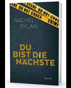 Du bist die Nächste - Rachel Dylan   CB-Buchshop - (Cover 3D)