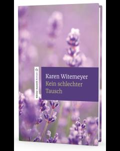 Kein schlechter Tausch - Karen Witemeyer | CB-Buchshop - 3D Cover