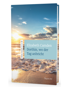 Dorthin, wo der Tag anbricht - Elizabeth Camden | CB-Buchshop - 3D Cover