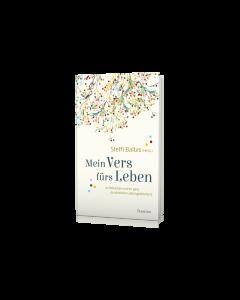 Mein Vers fürs Leben 25 Menschen und ihr ganz persönlicher Lieblingsbibelvers von: Steffi Baltes (Hrsg.) - 3D Cover