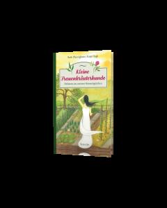 Kleine Frauenkräuterkunde - Ruth Pfennighaus / Katja Hogh | CB-Buchshop - Cover 3D