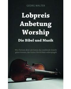 Lobpreis Anbetung Worship