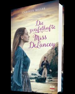 Die zweifelhafte Miss DeLancey - Carolyn Miller   CB-Buchshop