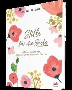 Stille für die Seele - Shaunti Feldhahn | CB-Buchshop